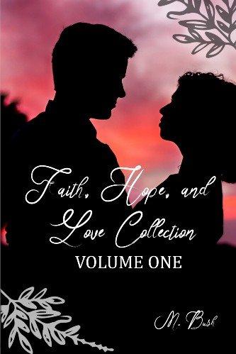 Faith, Hope, and Love Volume 1